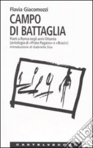 CAMPO DI BATTAGLIA_FLAVIA GIACOMOZZI
